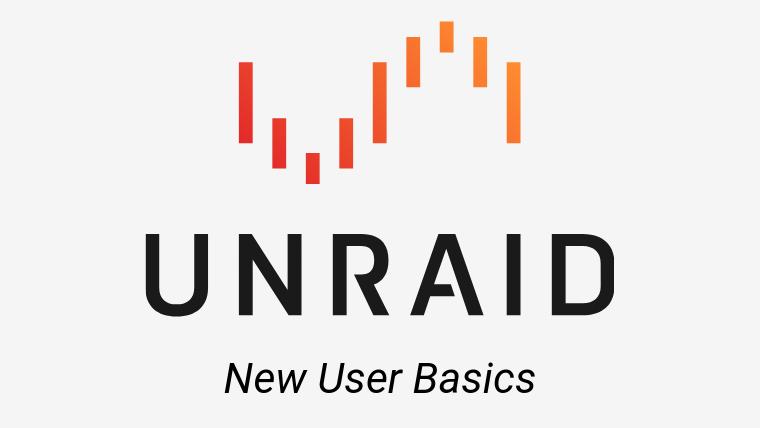 Unraid | New Users Basics Blog #2